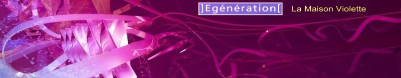 Association Egénération - La Maison Violette Index du Forum