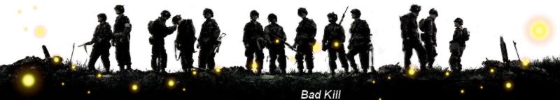 • Bad Kill - Team • Index du Forum