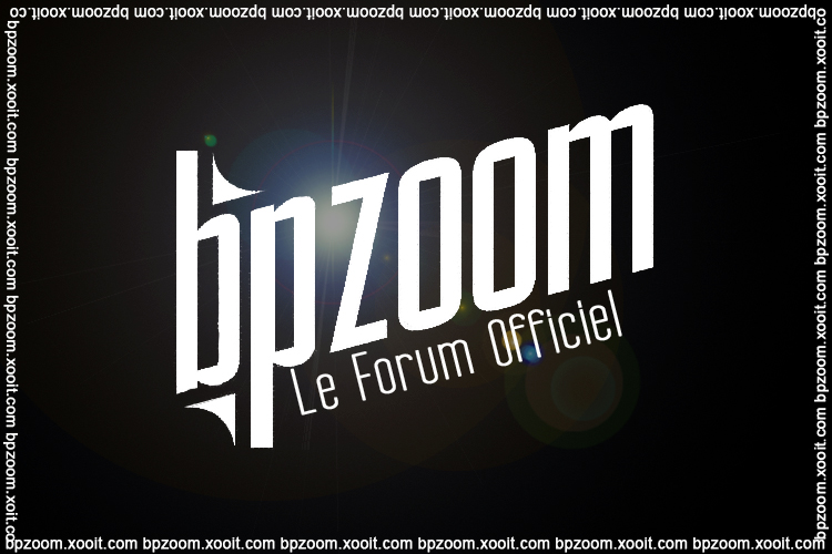 BP ZOOM Index du Forum