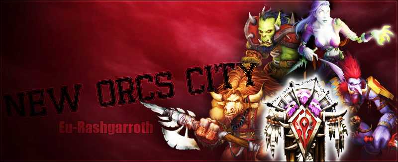Forum - New Orcs City EU-Rashgarroth Index du Forum