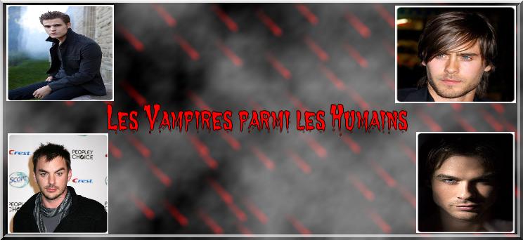Les vampires parmi les humains Index du Forum