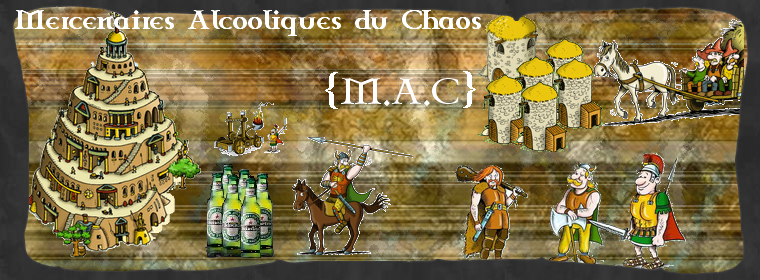 forum de l'alliance {m.a.c} - mercernaires alcooliques  du serveur fr2 de travian Index du Forum